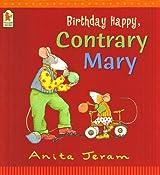 Birthday Happy, Contrary Mary by Anita Jeram (2004-03-01)