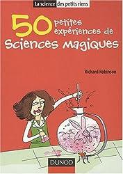 50 Petites expériences de sciences magiques