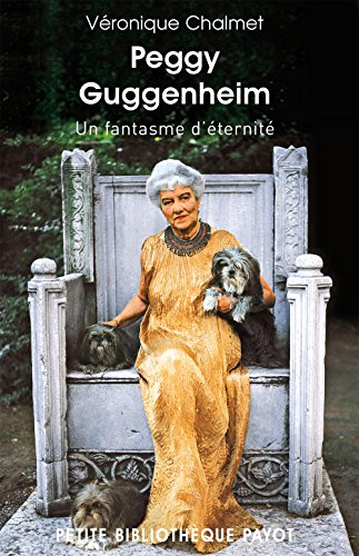 Peggy Guggenheim. Un fantasme d'éternité. par Véronique Chalmet