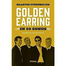 Golden Earring in 50 songs: Biografie van een band