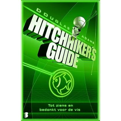 Hitchhiker's Guide 4: Tot ziens en bedankt voor de vis