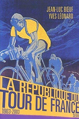 La Rpublique du Tour de France, 1903-2003