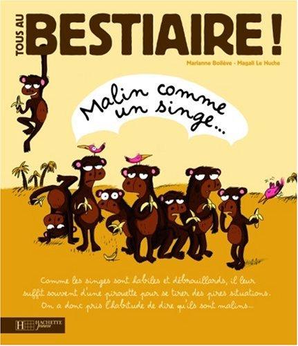 Tous au Bestiaire !, Tome 1 : Malin comme un singe...