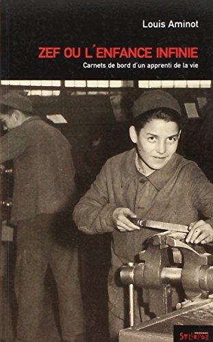 Zef ou L'enfance infinie : Carnets de bord d'un apprenti de la vie par Louis Aminot