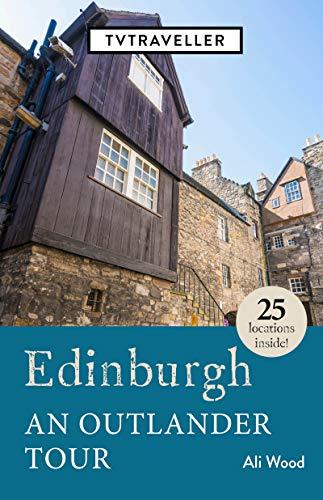 Edinburgh an Outlander Tour (TVTraveller) (English Edition) eBook ...