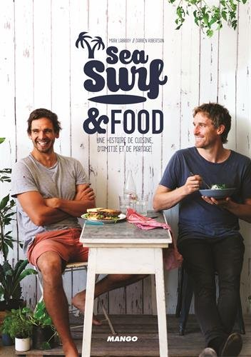 Sea, surf and food par Mark Labrooy, Darren Robertson
