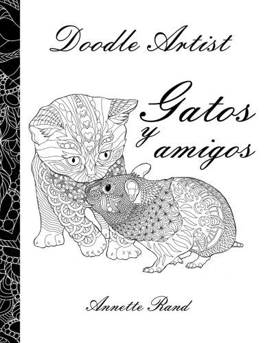 Doodle Artist - Gatos y amigos: Un libro para colorear adultos