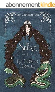 La Selkie - 1 - Le Dernier Oracle: une série d'Urban Fantasy