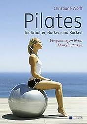 Pilates für Schulter, Nacken und Rücken: Verspannungen lösen, Muskeln stärken
