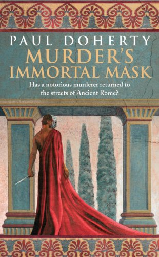 Murder's Immortal Mask (Ancient Roman Mysteries, Book 4): A gripping murder mystery in Ancient Rome