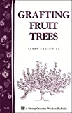 Grafting for Fruit Trees (Storey Country Wisdom Bulletin)