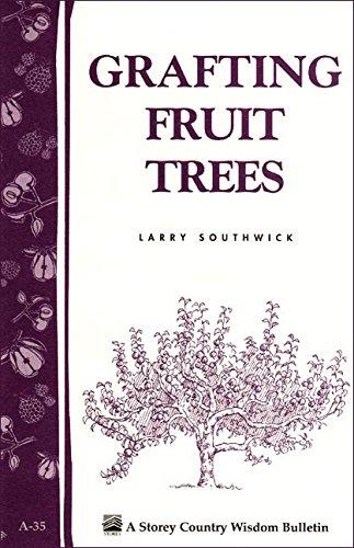 Grafting Fruit Trees: Storey's Country Wisdom Bulletin A-35 (Storey Country Wisdom Bulletin) por Larry Southwick