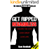 Get Ripped Regardless: Escape the Gym, Look Great, Love Life (Get Ripped Series Book 1)