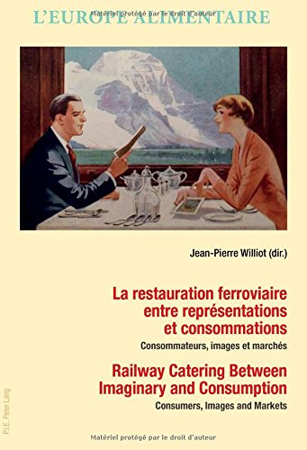 La Restauration Ferroviaire Entre Représentations Et Consommations / Railway Catering Between Imaginary and Consumption