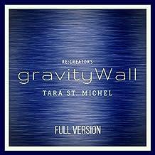 GravityWall (Re:creators) [Full]