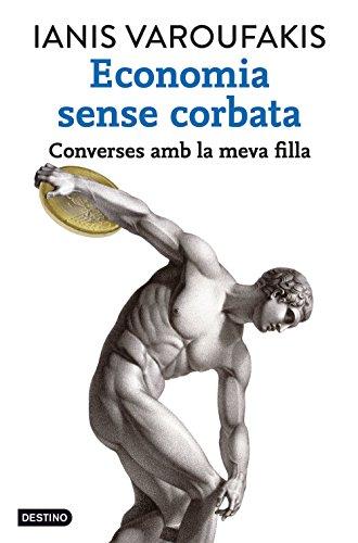 Economia sense corbata: Converses amb la meva filla (Catalan ...