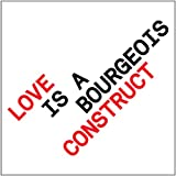 Love Is a Bourgeois... [Ltd]