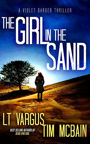 The Girl in the Sand: A Gripping Serial Killer Thriller (Violet Darger FBI Thriller Book 3) (English Edition) (Serial Killer-fiction)