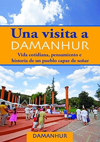Una visita a Damanhur - español: Vida cotidiana, pensamiento e historia de un pueblo capaz de soñar por Stambecco Pesco Formica Coriandolo
