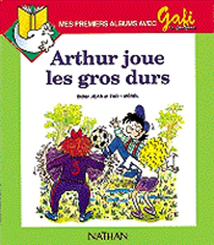 Gafi : Arthur joue les gros durs, numéro 6, série 2 (CP/CE1)