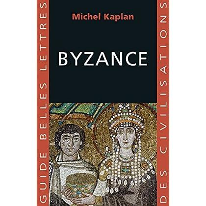 Byzance (Guides Belles Lettres des civilisations t. 23)