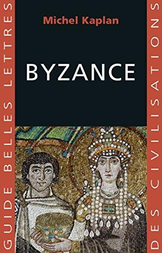 Byzance (Guides Belles Lettres des civilisations t. 23) par Michel Kaplan