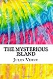 The Mysterious Island: Includes MLA Style Citations for Scholarly Secondary Sources, Peer-Reviewed Journal Articles and Critical Essays (Squid Ink Classics)