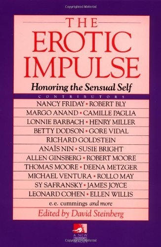 Erotic Impulse: Honoring the Sensual Self (New Consciousness Reader) by David Steinberg (Editor) › Visit Amazon's David Steinberg Page search results for this author David Steinberg (Editor) (1-Oct-1994) Paperback
