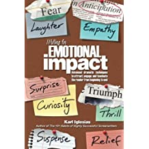 Writing for Emotional Impact: Advanced Dramatic Techniques to Attract, Engage, and Fascinate the Reader from Beginning to End by Karl Iglesias (2011-10-02)