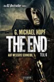 The End 6 - Auf Messers Schneide: Endzeit-Thriller - US-Bestseller-Serie!