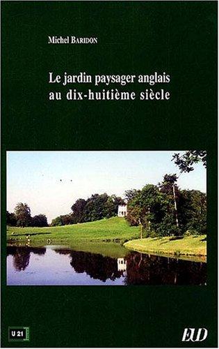 Le Jardin paysager anglais au dix-huitième siècle