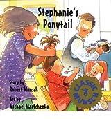 [( Stephanie's Ponytail )] [by: Robert N Munsch] [Aug-2007]