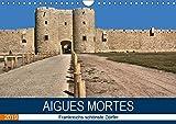 Frankreichs schönste Dörfer - Aigues Mortes (Wandkalender 2019 DIN A4 quer): Rundgang durch die Festungsstadt Aigues Mortes (Monatskalender, 14 Seiten ) (CALVENDO Orte)