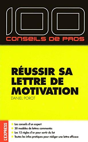 100 conseils de pro pour réussir sa lettre de motivation par Daniel Porot