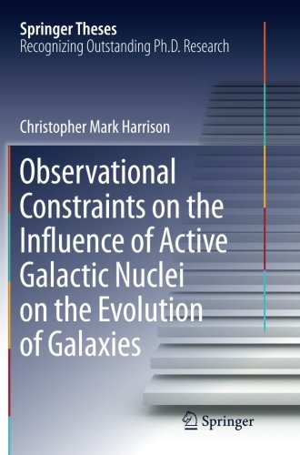 Observational Constraints on the Influence of Active Galactic Nuclei on the Evolution of Galaxies (Springer Theses)