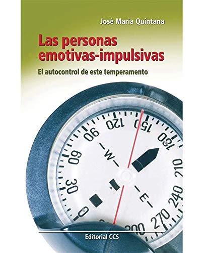 Las personas emotivas-impulsivas: El autocontrol de este temperamento (Educar) por José María Quintana Cabanas