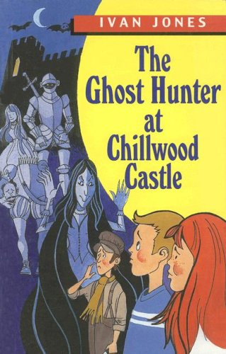 The Ghost Hunter at Chillwood Castle