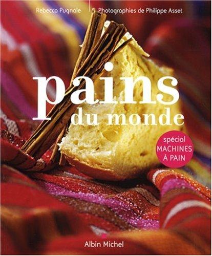 Pains du monde : Spcial machines  pain