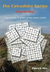 the Calcudoku Series - September: 100 puzzles of great variety every month: Volume 9