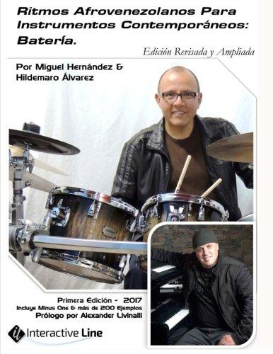 Ritmos Afrovenezolanos Para Instrumentos Contemporaneos: Bateria: Volume 1 por Miguel Hernandez