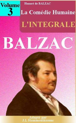 La comédie humaine - l'intégrale  - Volume3 (20 oeuvres) par Honoré DE BALZAC