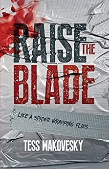 Raise The Blade: A gripping psychological thriller laced with black humour by [Makovesky, Tess]