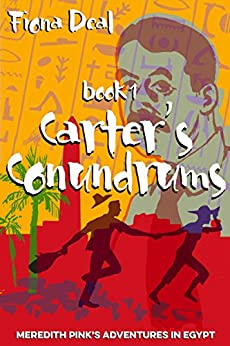 Carter's Conundrums - Book 1 of Meredith Pink's adventures in Egypt: a mystery of modern and ancient Egypt by [Deal, Fiona]