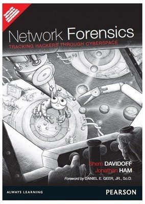 Network Forensics : Tracking Hackers Through Cyberspace di Sherri Davidoff