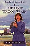The Lost Wagon Train (Retta Barre's Oregon Trail Book 1)