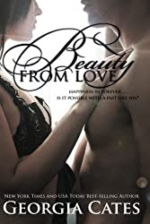 Beauty from Love (The Beauty Series) (Volume 3) by Georgia Cates (2014-01-29)