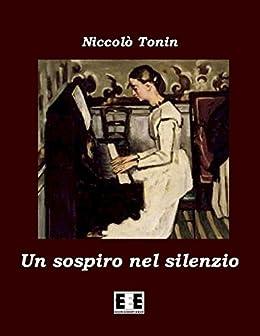 Un sospiro nel silenzio (I Mainstream) (Italian Edition) by [Niccolò Tonin]