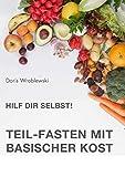 Produkt-Bild: Hilf Dir selbst! Teil-Fasten mit Basischer Kost: Entsäuern-Entschlacken-Entgiften