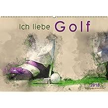 Ich liebe Golf (Wandkalender 2018 DIN A2 quer): Golf, einfach mal wieder einlochen, beeindruckende Bilder in Wasserfarben-Technik. (Monatskalender, 14 Seiten) (CALVENDO Sport)
