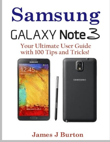 samsung note 3: your ultimate user guide with 100 tips and tricks!